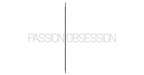 Passion vs Obsession